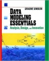 Data Modeling Essentials: Analysis, Design and Innovation - Graeme Simsion