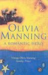 A Romantic Hero - Olivia Manning
