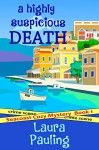 A Highly Suspicious Death (Seacoast Cozy Mystery Book 1) - Laura Pauling