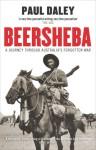 Beersheba: A Journey Through Australia's Forgotten War - Paul Daley