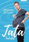 Tata Tadzika - Maciej Stuhr