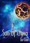 Sun of China - Cixin Liu