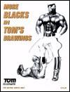 More Blacks in Tom's Drawings - Tom of Finland