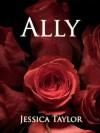 Ally - Jessica Taylor