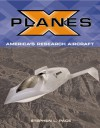 X-Planes: Pushing the Envelope of Flight - Steve Pace