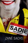 Sadie the Sadist: X-tremely Black Humor/Horror - Zané Sachs