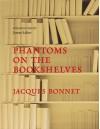 Phantoms on the Bookshelves - James Salter, Jacques Bonnet, Sian Reynolds