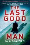 The Last Good Man - A.J. Kazinski, Tiina Nunnally