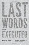 Last Words of the Executed - Robert K. Elder, Studs Terkel