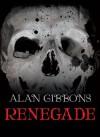 Renegade - Alan Gibbons