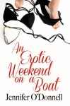 An Erotic weekend on a Boat - Jennifer O'Donnell