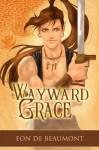 Wayward Grace - Eon de Beaumont