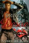Driven by Desire - Ambrielle Kirk