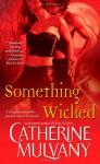 Something Wicked - Catherine Mulvany