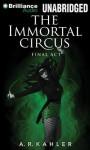The Immortal Circus: Final ACT - A R Kahler, Amy McFadden