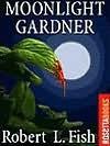 Moonlight Gardener - Robert L. Fish
