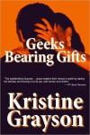 Geeks Bearing Gifts - Kristine Grayson, Kristine Kathryn Rusch