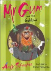 Mr Gum and the Goblins - Andy Stanton