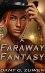 A Faraway Fantasy - Dany G. Zuwen