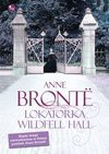 Lokatorka Wildfell Hall - Anne Bronte