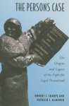 The Persons Case: The Origins and Legacy of the Fight for Legal Personhood - Robert Sharpe, Patricia McMahon
