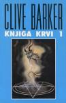 Knjiga krvi 1 - Clive Barker, Aleksandar B. Nedeljković