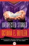 Unexpected Stories - Octavia E. Butler