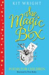 The Magic Box: Poems for Children - Kit Wright, Peter Bailey