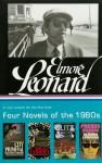 Four Novels of the 1980s: City Primeval / LaBrava / Glitz / Freaky Deaky - Elmore Leonard