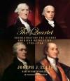 The Quartet: Orchestrating the Second American Revolution, 1783-1789 - Joseph J. Ellis, Robertson Dean