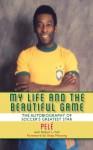 My Life and the Beautiful Game - Pele, Robert L. Fish, Shep Messing
