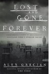 Lost and Gone Forever (Scotland Yard's Murder Squad) - Alex Grecian