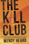 The Kill Club - Heard, Wendy