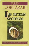 Las Armas Secretas - Julio Cortázar
