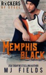 Memphis Black: Memphis Black: Rockers of Steel (Volume 1) - MJ Fields