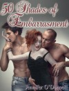 50 Shades of Embarrasment - Jennifer O'Donnell