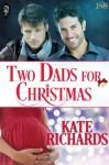 Two Dads for Christmas (1Night Stand Series) - Kate Richards