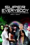 Super Everybody - Brent Meske, Matt Ashford