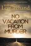 No Vacation From Murder (Pollard & Toye #6) - Elizabeth Lemarchand