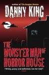 The Monster Man of Horror House - Danny King