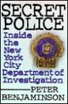 Secret Police: Inside the Department of Investigation - Peter Benjaminson
