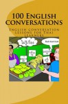 100 English conversations: English conversation lessons for Thai learners (Easy English learning for Thai learners) (Volume 1) - T. Daniel