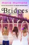 Bridges: A Daphne White Novel - Maria Murnane