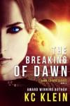 The Breaking of Dawn - KC Klein