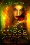 The Curse of Dark Root: Part Two (Daughters of Dark Root Book 4) - April Aasheim