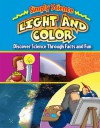 Light and Color: Discover Science Through Facts and Fun - Gerry Bailey, Steve Way