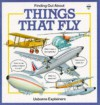 Finding Out About Things That Fly (Transports Explainers Ser) - Annabel Thomas, Karen A. Little
