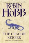The Dragon Keeper - Robin Hobb