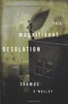 This Magnificent Desolation - Thomas O'Malley