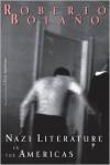 Nazi Literature in the Americas - Roberto Bolaño